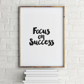 "PRINTABLE Art""Focus On Success""Motivational Quote,Inspirational Art,Black And White,Typography Print,Office Decor,Business Quote,Instant"
