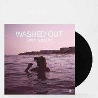 Washed Out - Life Of Leisure EP- Assorted One