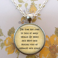 Alice In Wonderland Necklace, Cabbages and Kings, We're All Mad Here, Quote, Literature, Wonderland, Steampunk, Once Upon a Time T1097