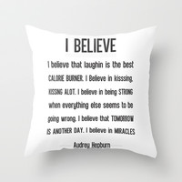 I BELIEVE - Audrey Hepburn Throw Pillow by Rosaura Grant