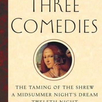 Three Comedies: The Taming of the Shrew/A Midsummer Night's Dream/Twelfth Night (Folger Shakespeare Library): Three Comedies