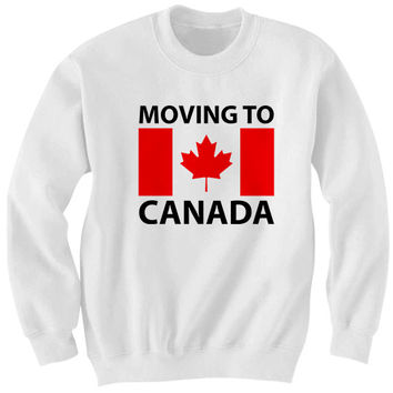 MOVING TO CANADA SWEATSHIRT