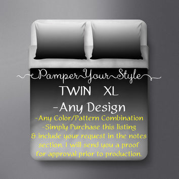 Dorm Bedding - Twin XL - Any design in my shop can be made into Twin XL - Customized College Bedding - Create Your Own College Bedding