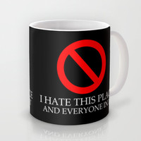 I Hate This Place Mug by Galen Valle