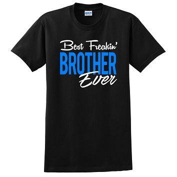 Best freakin brother ever birthday family Christmas  T Shirt