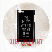 i'm in love with you and all these For Apple iPod 4 Case Cover