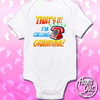That's It, I'm Calling Grandma Onesuit/Toddler T-Shirt