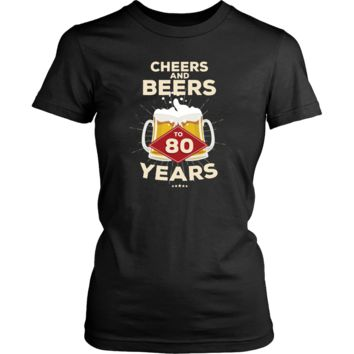 Women's 80th Birthday T-Shirt Gift - Cheers and Beers to 80 Years