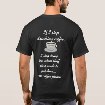 More Coffee Please -- Men's T-shirt