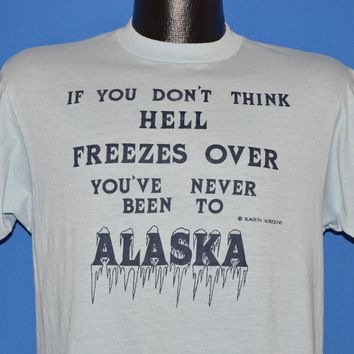 80s If You Think Hell Doesn't Freeze Over Alaska t-shirt Medium