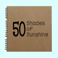 50 Shades of Sunshine - Book, Large Journal, Personalized Book, Personalized Journal, , Sketchbook, Scrapbook, Smashbook
