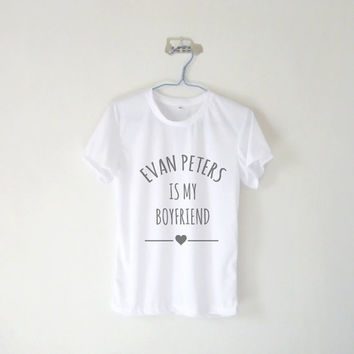 Evan Peters Is My Boyfriend Unisex Tshirt / Tumblr Inspired / Grey Pink Blue Yellow / Custom Name / Plus Size