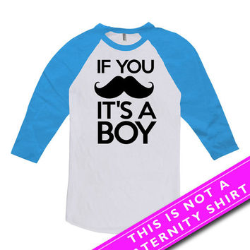 Pregnancy Announcement T Shirt Pregnancy Reveal If You Mustache It's A Boy Baby Boy Gift For Mom American Apparel Unisex Raglan MAT-559
