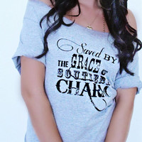FREE SHIPPING- Saved By The Grace of Southern Charm, Country Girl Shirt, Off Shoulder Shirt, Slouchy Shirt, Country Girl (women, teen girls)