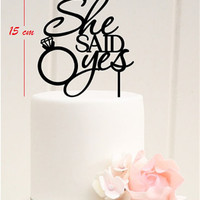Wedding Cake Topper Silhouette,Personalized She said yes ,Custom Cake Topper Ring cake topper said yes Cake Topper,birthday Cake Decoration