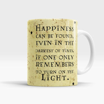 Inspired Harry Potter mug, Happiness can be found even in the darkest of times, if one only remembers to turn on the light, Harry Potter mug