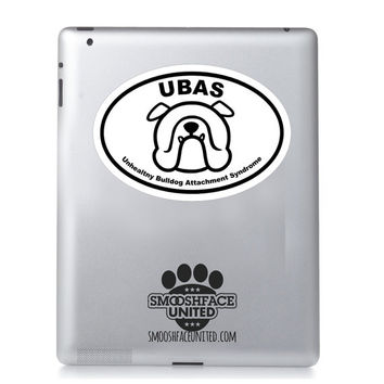 Bulldog decal - Bulldog sticker that reads 'UBAS - unhealthy bulldog attachement syndrome' - Bully dog car vinyl oval sticker