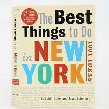 The Best Things To Do In New York: 1001 Ideas By Caitlin Leffel & Jacob Lehman