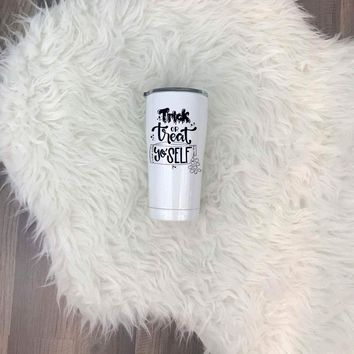 Trick Or Treat Yo' Self UV Printed SIC (Seriously Ice Cold) Tumbler