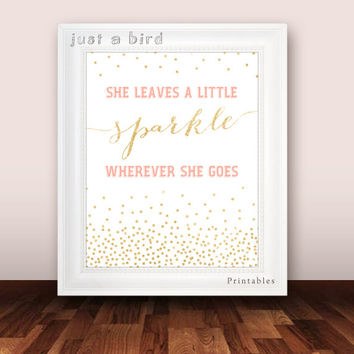 She Leaves a Little Sparkle Wherever She Goes, gold glitter nursery, pink girls room decor, confetti art print,  INSTANT DOWNLOAD