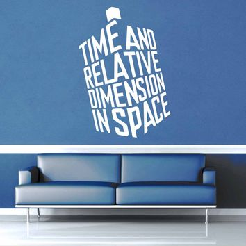 Time and Relative Dimension in Space - Doctor Who Wall Decal - Wall Decal$8.95