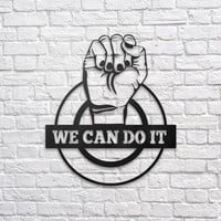 We Can Do It - Metal Wall Decor