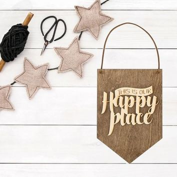 Happy Place - Wood Sign - Wall Decor - Gift Idea