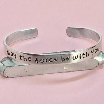 May the Force Be With You, Movie Fans Gift Aluminum Bracelet, Hand Stamped, Gift Under 20