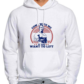 Come With Me If You Want Lift Gym - Arnold Hoodie / Unisex Hoodie
