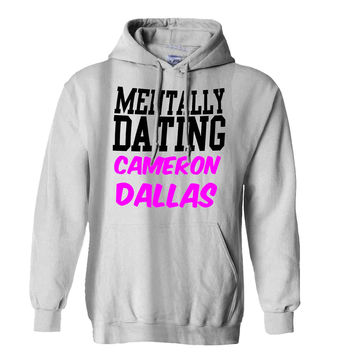 Mentally Dating Cameron Dallas Hoodie for Mens Hoodie and Womens Hoodie