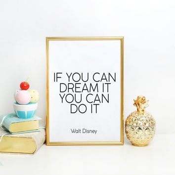 Nursery print Boy Girl Kids Nursery Baby Room Decor If you can dream it you can do it Walt Disney quote Custom Print Home Decor Wall Art