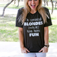 Blondes Do Have More Fun Tee - ATX Mafia