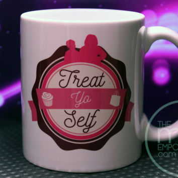 Treat Yo Self Customizable Mug Parks and Recreation Inspired Mothers Day Gift