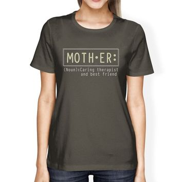 Mother Therapist Womens Dark Grey Tee Best Mothers Day Gift Ideas