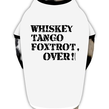 Whiskey Tango Foxtrot WTF Dog Shirt by TooLoud