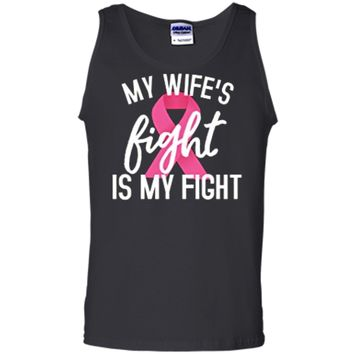 Mens My Wife's Fight is My Fight - Breast Cancer Husband Support Tank Top