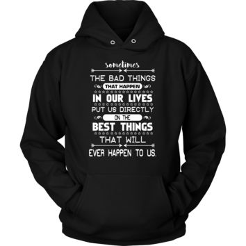 Sometimes Bad Things Happen Motivational Quote Hoodie