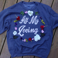 The Beatles Crewneck - All My Loving - Chose your color fabric!