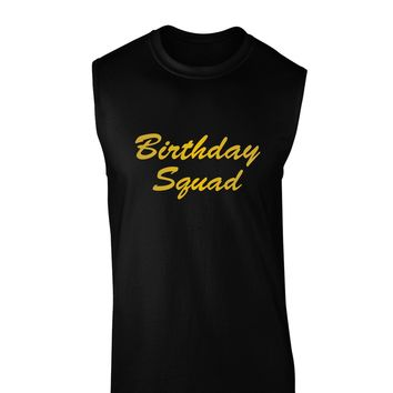 Birthday Squad Text Dark Muscle Shirt  by TooLoud