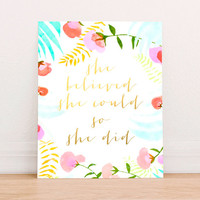 She Believed She Could So She Did Gold Foil Quote Inspirational Digital Art Print Instant Download Motivational Art Print, Nursery Art Print
