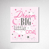 Nursery Wall Decor dream Big Little One quote Baby Girl wall art Pink Inspirational artwork for kids kids bedroom art Art prints for girl