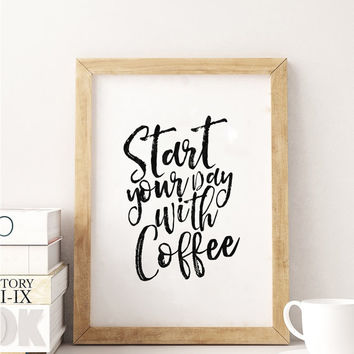 INSPIRATIONAL Quote,Start Your Day With Coffee,But First Coffee,Coffee Sign,Coffee Decor,Kitchen Decor,Kitchen Sign,Bar Decor,Typography Art
