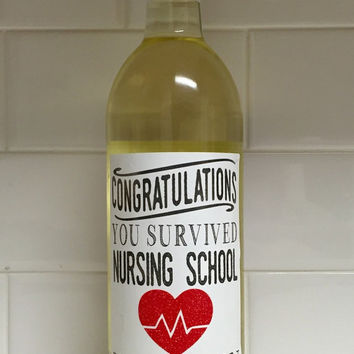 Congratulations You Survived Nursing School Custom Wine Label. Nurse Gift. Graduation Gift. Registered Nurse. Nursing School Gift. RN. LPN.