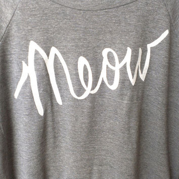 Meow- Cat Sweater with White Ink. MADE TO ORDER