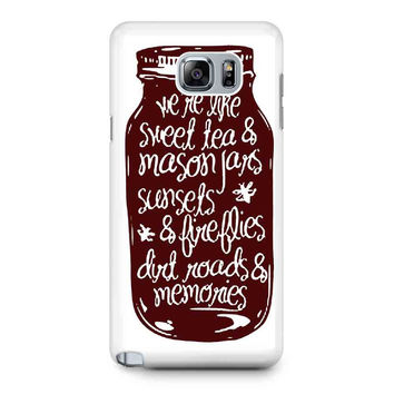 Mason Jar We Are Like Sweet Tea And Mason Jars Samsung Galaxy Note 5 Galaxy Note Edge Galaxy Note 4 Galaxy Note 3 Case