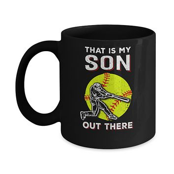 That's My Son Out There Softball Dad Mom Mug