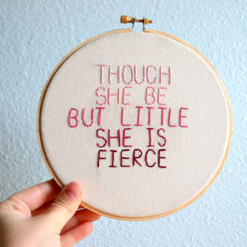 Though She Be But Little, She is Fierce - Ombre Pink Embroidery Hoop Art - Wall Hanging - Shakespeare Quote from A Midsummer Night's Dream