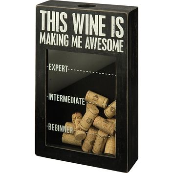 This Wine Is Making Me Awesome Cork Holder