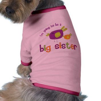 birdie big sister to be dog t-shirt from Zazzle.com