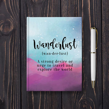 Wanderlust - Writing Journal, Hardcover Notebook, Sketchbook, Blank or Lined Pages, 5x7 Diary, Travel Journal, Definition, Watercolor